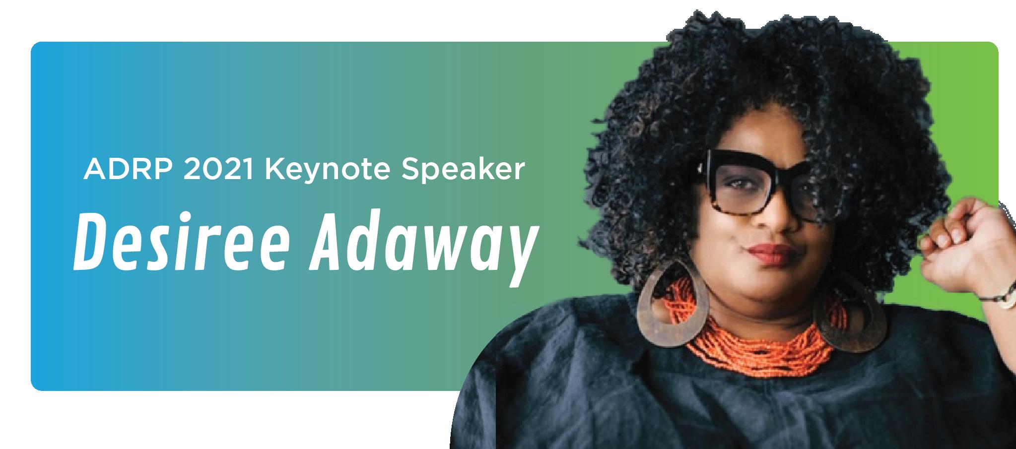 Keynote Speaker Desiree Adaway